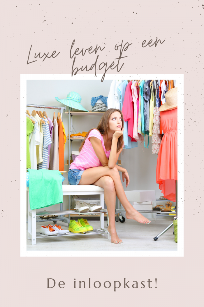 De inloopkast: luxe leven op een budget
